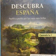 Libros de segunda mano: DESCUBRA ESPAÑA. PUEBLO A PUEBLO POR LAS RUTAS MÁS BELLAS. CANTABRIA I. CLUB INTERNACIONAL DEL LIBRO. Lote 195492403