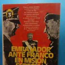 Libros de segunda mano: EMBAJADOR ANTE FRANCO EN MISIÓN ESPECIAL. SIR SAMUEL HOARE. SEDMAY EDICIONES. Lote 195492748