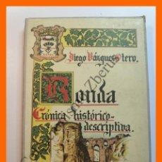 Libros de segunda mano: RONDA. CRONICA HISTORICO-DESCRIPTIVA - DIEGO VAZQUEZ OTERO. Lote 195497080