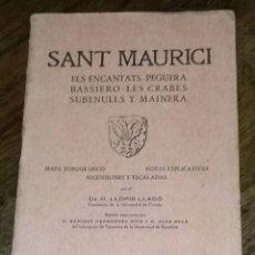 Libros de segunda mano: SANT MAURICI. ELS ENCANTATS, PEGUERA, BASSIERO, LES CRABES SUBENULLS Y MAINERA. EDITORIAL ALPINA. . Lote 195505252