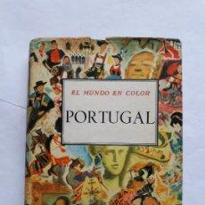 Libros de segunda mano: EL MUNDO EN COLOR. PORTUGAL. OGRIZEK, DORÉ.TAPA DURA 1965. Lote 195524016