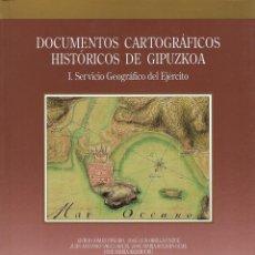 Libros de segunda mano: DOCUMENTOS CARTOGRÁFICOS HISTÓRICOS DE GIPUZKOA. I SERVICIO GEOGRÁFICO DEL EJÉRCITO. LIBRO VASCO. Lote 195927468