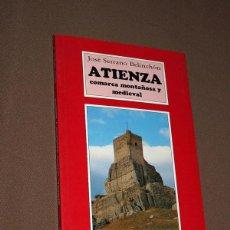 Libri di seconda mano: ATIENZA. COMARCA MONTAÑOSA Y MEDIEVAL. JOSÉ SERRANO BELINCHÓN. AACHE EDICIONES. GUADALAJARA, 1993.. Lote 195974261