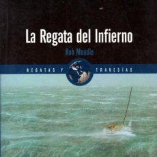 Libros de segunda mano: LA REGATA DEL INFIERNO (ROB MUNDLE). Lote 195992030