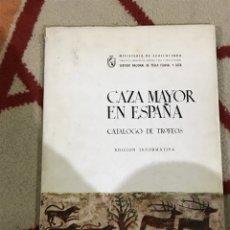 Libros de segunda mano: CAZA MAYOR EN ESPAÑA CATÁLOGO DE TROFEOS EDICIÓN INFORMATIVA 1963. Lote 196640833