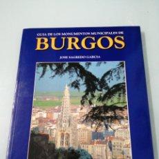 Libros de segunda mano: BURGOS. GUIA DE LOS MONUMENTOS MUNICIPALES DE BURGOS. JOSÉ SAGREDO GARCÍA. 1997. Lote 197121766