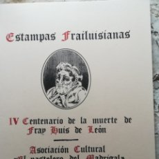 Libros de segunda mano: FRAY LUIS DE LEÓN IV CENTENARIO DE SU MUERTE MADRIGAL DE LAS ALTAS TORRES ÁVILA 1991. Lote 197664517