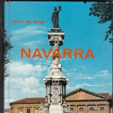 Libros de segunda mano: NAVARRA. JAIME DEL BURGO. EDITORIAL EVEREST. LEÓN, 1975. PAMPLONA. GUÍAS, TURISMO, VIAJES.. Lote 198462156