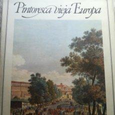 Libros de segunda mano: PINTORESCA VIEJA EUROPA VISTAS ROMÁNTICAS DE CIUDADES Y PAISAJES DE ANTAÑO 1978. Lote 198607908