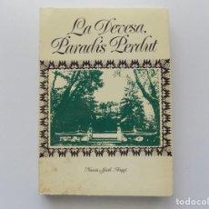 Libros de segunda mano: LIBRERIA GHOTICA. NARCIS-JORDI ARAGÓ. LA DEVESA, PARADÍS PERDUT. 1980. MUY ILUSTRADO.. Lote 198895151