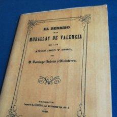 Libros de segunda mano: EL DERRIBO DE LAS MURALLAS DE VALENCIA EN LOS AÑOS 1865 Y1866 DOMINGO ANDRÉS Y SINISTERRA 1866 FACSI. Lote 199639645