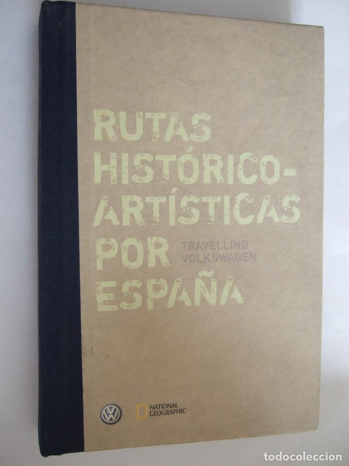 RUTAS HISTORICO ARTISTICAS POR ESPAÑA - TAVELLING VOLKSWAGEN - NATIONAL GEOGRAPHIC - +- 500 PAGINAS (Libros de Segunda Mano - Geografía y Viajes)