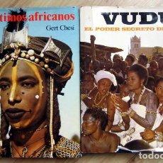 Livres d'occasion: LOS ÚLTIMOS AFRICANOS Y VUDÚ. EL PODER SECRETO DE ÁFRICA, DE GERT CHESI. Lote 86893516