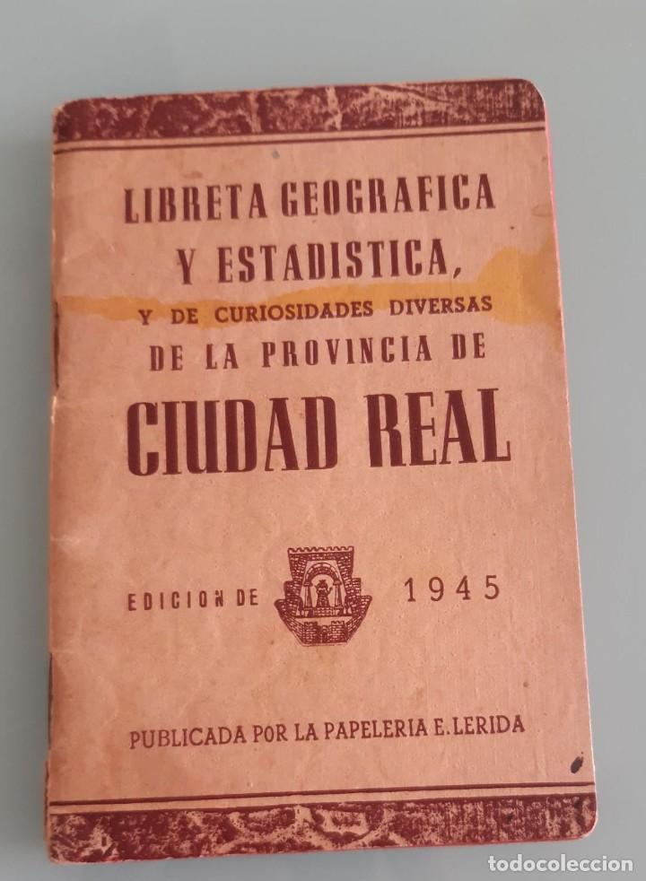 LIBRETA GEOGRAFICA Y ESTADISTICA CURIOSIDADES DIVERSAS DE CIUDAD REAL 1945 DE 45 PGS. 13 X 10 (Libros de Segunda Mano - Geografía y Viajes)
