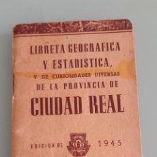 Libros de segunda mano: LIBRETA GEOGRAFICA Y ESTADISTICA CURIOSIDADES DIVERSAS DE CIUDAD REAL 1945 DE 45 PGS. 13 X 10. Lote 200363713