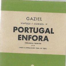Libros de segunda mano: GAZIEL PORTUGAL ENFORA BARCELONA 1960 PRIMERA EDICIO EDITORIAL SELECTA. Lote 200815321