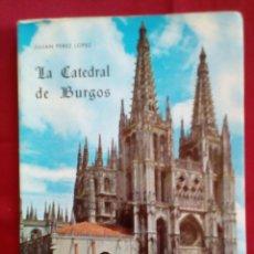 Livros em segunda mão: LA CATEDRAL DE BURGOS - JULIAN PEREZ LOPEZ(SACRISTAN-GUIA) -80PP - ILUSTRADO. Lote 201476237