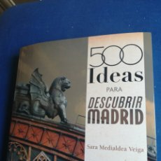 Libros de segunda mano: 500 IDEAS PARA DESCRIBIR MADRID SARA MEDIALDEA VEIGA 2015. Lote 201519415