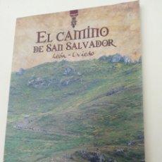 Libros de segunda mano: EL CAMINO DE SAN SALVADOR LEÓN OVIEDO 2008. Lote 201766166
