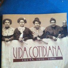 Libros de segunda mano: VIDA COTIDIANA CEUTA 1910-1980. Lote 202349823