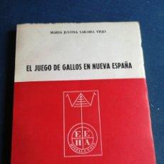 Libros de segunda mano: EL JUEGO DE GALLOS EN NUEVA ESPAÑA MARIA JUSTINA SARA IA VIEJO 1972. Lote 202443366