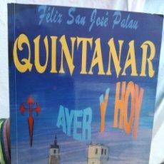 Libros de segunda mano: QUINTANA TOLEDO AYER Y HOY SAN JOSÉ PALAU FÉLIX 1990. Lote 202676977