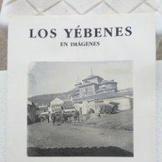 Libros de segunda mano: LOS YEBENES EN IMÁGENES TEXTO RAMÓN SÁNCHEZ FOTOS FRANCISCO SOLÉ 1998. Lote 202783055