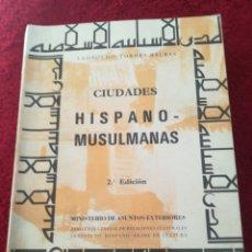 Libros de segunda mano: CIUDADES HISPANO MUSULMANAS TORRES BALBAS LEOPOLDO MADRID 1985 Y 694 PÁGINAS. Lote 202890857