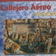 Livres d'occasion: CALLEJERO AÉREO DE VALLADOLID / URBANO AMADOR MÍNGUEZ, RAFAEL CASADO RIDRUEJO. Lote 203071696