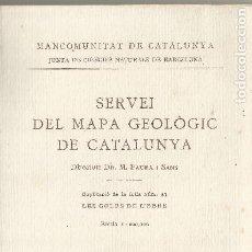 Libros de segunda mano: SERVEI DEL MAPA GEOLÒGIC DE CATALUNYA LES GOLES DE L'EBRE FAURA I SANS EXPLICACIÓ DE LA FULLA 1923. Lote 203078558