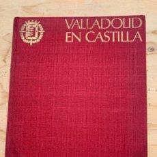Libros de segunda mano: VALLADOLID EN CASTILLA. Lote 203438167
