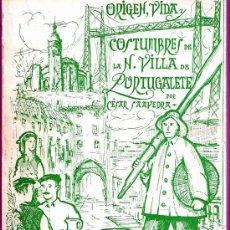 Libros de segunda mano: ORIGEN, VIDA Y COSTUMBRES DE PORTUGALETE, POR CESAR SAAVEDRA, 1967, 389 PAGINAS. Lote 203869483