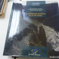 Libros de segunda mano: EL PATRIMONIO HISTÓRICO EN EL RÍO DUERO - JOSÉ RAMÓN NIETO GONZÁLEZ / LUIS SERRANO-PIEDECASAS FERNÁN. Lote 204241565