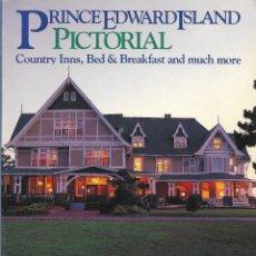 Libros de segunda mano: PRINCE EDWARD ISLAND PICTORIAL. COUNTRY INNS, BED & BREAKFAST. LA ISLA DEL PRÍNCIPE EDUARDO. CANADÁ.. Lote 204385871