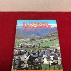 Libros de segunda mano: EL PIRINEU ARAGONES SANTIAGO BROTO APARICIO EDITORIAL EVEREST 1983. Lote 204599491