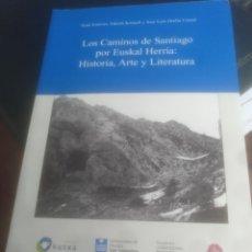 Libros de segunda mano: LOS CAMINOS DE SANTIAGO POR EUSKAL HERRIA. Lote 204691305