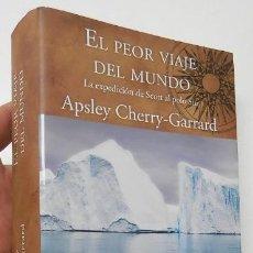 Livres d'occasion: EL PEOR VIAJE DEL MUNDO - APSLEY CHERRY-GARRARD. Lote 204771727