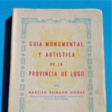 Livros em segunda mão: GUÍA MONUMENTAL Y ARTÍSTICA DE LA PROVINCIA DE LUGO - NARCISO PEINADO GÓMEZ - 1971 (LUGO). Lote 204828852