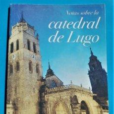Livros em segunda mão: NOTAS SOBRE LA CATEDRAL DE LUGO - EL PROGRESO. 2001.. Lote 205191323