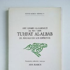 Libros de segunda mano: TUHFAT AL-ALBAB (EL REGALO DE LOS ESPÍRITUS) ABU HAMID AL-GARNATI (M. 565/1169).- ANA RAMOS (1990). Lote 205303541