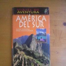 Libros de segunda mano: VIAJES Y AVENTURA AMÉRICA DEL SUR GUÍAS EXPERTAS PARA AVENTUREROS. Lote 205383218