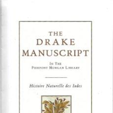 Libros de segunda mano: THE DRAKE MANUSCRIPT. HISTOIRE NATURELLE DES INDES. EXPLORACIÓN DEL CAPITÁN FRANCIS DRAKE SIGLO XVI.. Lote 205396797