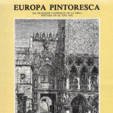 Libros de segunda mano: EUROPA PINTORESCA. 298 GRABADOS FACSIMILES DE LA OBRA EDITADA EN EL AÑO 1882. GEOGRAFÍA. VIAJES.. Lote 205564511