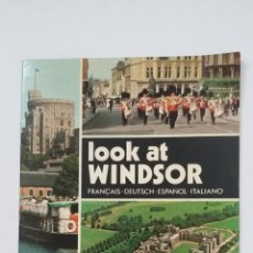 Libros de segunda mano: LOOK AT WINDSOR. FRANÇAIS. DEUTSCH. ESPAÑOL. ITALIANO - BARBARA NEWSON. TDK107. Lote 205790851