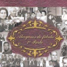 Libros de segunda mano: ALCOY - ALCOYANOS DE FÁBULA 2ª PARTE - RICARDO CANALEJAS ROMÁ - 2003 / 1ª EDICION. Lote 206161260