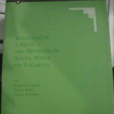 Libros de segunda mano: L'INVENTARI DE L'ARXIU DEL MONESTIR DE SANTA MARIA DE VALLBONA - ISABEL NAVASCUÉS - CARME BELLO -. Lote 206218055