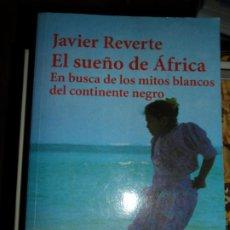 Libros de segunda mano: EL SUEÑO DE ÁFRICA, JAVIER REVERTE, ED. ALIANZA. Lote 206218407