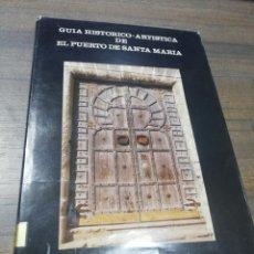 Libros de segunda mano: GUIA HISTORICO- ARTISTICA DE EL PUERTO DE SANTA MARIA. 1983.. Lote 206221813