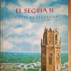 Libros de segunda mano: EL SEGRIÀ II. UN PAÍS DE LLEGENDA. JOAN BELLMUNT. LA MAÑANA.. Lote 206234360