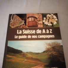 Libros de segunda mano: LA SUISSE DE A À Z LE GUIDE DE NOS CAMPAGNES - 1980,FLORA Y FAUNA. Lote 206363898
